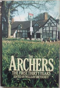 First edition, first print hardback of The First Thirty Years, published by Eyre Methuen in Signed by 10 of 'The Archers' cast on the half title page and front endpaper. Are You Being Served, Best Of British, Title Page, Book Signing, Archer, Bbc, Famous People, Theatre, 1950s