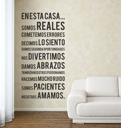 """Traducción: in this house...we are real; we make mistakes; we say """"I'm sorry""""; we give second chances; we have fun; we give hugs; we also forgive; we make a lot of noise; we are patient; we LOVE."""