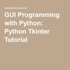 GUI Programming with Python: Python Tkinter Tutorial