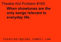 [ theatre kid problems ]