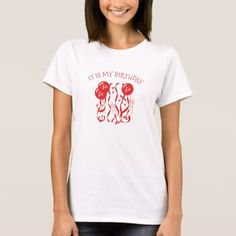 it is my birthday T-Shirt - tap, personalize, buy right now!