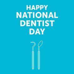 Happy National Dentist Day!!!
