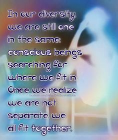 If we let go of everything we use to identify and divide us, we would quickly see that we are all the same. We are one. #humanity