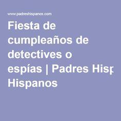 Fiesta de cumpleaños de detectives o espías Padres Hispanos