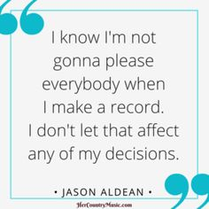 Jason Aldean Quotes at HerCountryMusic.com
