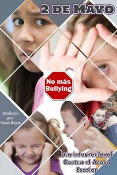 2 de Mayo Día Internacional contra el Acoso Escolar o Día contra el Bullying El bullying es un enemigo silencioso que se nutre de tres venenos: - la soledad - la tristeza - el miedo #NoAlBullying #NoAlAcosoEscolar