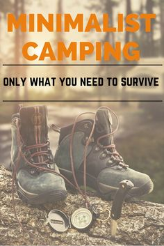 Minimalist camping is surviving.   It's about testing yourself and battling nature with as little equipment as possible.