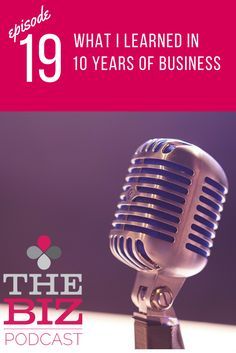 Lessons I have learned after 10 years as an entrepreneur | What I learned in 10 years of business | The Biz Podcast with Lara Wellman