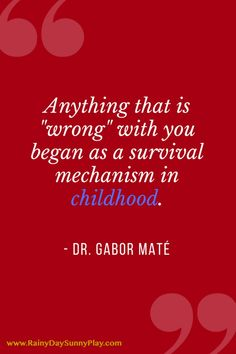 How to get First 24 Years Right Dr Gabor Maté's Compassionate Inquiry Workshop Summary, Trauma is part of Inspirational quotes - Great Quotes, Me Quotes, Motivational Quotes, Inspirational Quotes, Advice Quotes, Faith Quotes, The Words, Gabor Mate, Psychology Facts