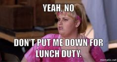 when is lunch duty ever optional?