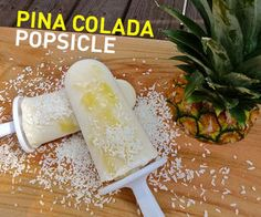 Pina Colada Popsicles (non alcoholic)