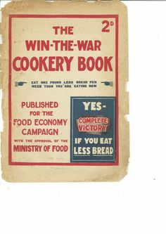 Front cover of a 1918 wartime cookery book Wartime Recipes, Retro Housewife, Cookery Books, Vintage Recipes, Food Illustrations, Easy Meals, Simple Meals, To My Future Husband, World War Two