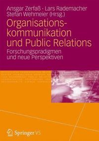 Der Band diskutiert ein zentrales Thema für die Kommunikationswissenschaft und Organisationsforschung: das Verhältnis von Konzeptionen der Organisationskommunikation und Public Relations. Public Relations wird in der Regel als spezifische Form oder Funktion der Kommunikation einer Organisation verstanden. Dennoch lassen sich PR-Praxis und selbst PR-Forschung betreiben, ohne dass ein expliziter Bezug auf Theorien und Konzepte der Organisation genommen werden müsste.... ISBN: 978-3-531-18098-4