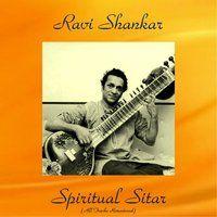 Spiritual Sitar — Ravi Shankar