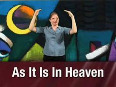 Lords' prayer Sign Language tutorial and more