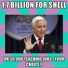 Question:  Don't the children of oil executives need teachers?  Answer:  when you have $1.7 Billion you don't send your kids to public school.  WAKE -UP