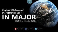 Prophet Muhammad is Prophesied in Major World Religions
