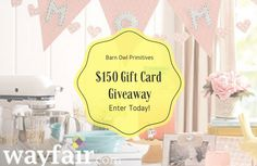 Win $150 Wayfair.com Gift Card from Barn Owl Primitives!
