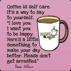 Yes!  I love you Coffee.  Thank you for all the years that I did not have to come up with Bail Money!