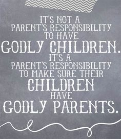 beautiful blog post about raising Godly children by first being a Godly person