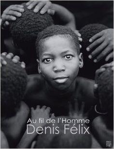 Denis Félix / Au fil de L'Homme - The thread of Life