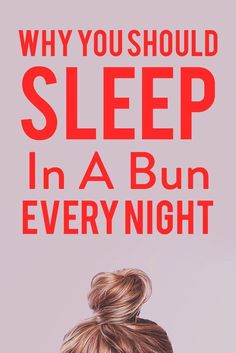 You Should Be Sleeping With Your Hair In A Bun Every Night--Here's Why Hair, Hair hacks, Bun, Sleeping, NightHeres Hair Styles 2016, Curly Hair Styles, Natural Hair Styles, Natural Beauty, Greasy Hair Hairstyles, Overnight Hairstyles, Easy Mom Hairstyles, Lazy Girl Hairstyles, Sleep Hairstyles