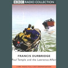 Paul Temple and the Lawrence Affair (Dramatised) BBC Worldwide Limited http://www.amazon.co.uk/dp/B002SQ3ZOM/ref=cm_sw_r_pi_dp_.ANgwb0YASKPJ