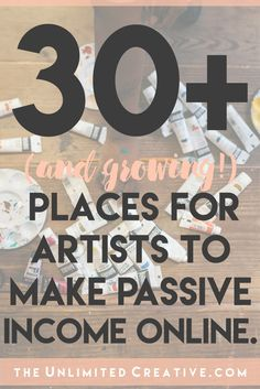 30+ places for artists to make passive income online                                                                                                                                                                                 More