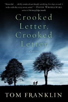 Crooked Letter, Crooked Letter By Tom Franklin  Picked by Suzanne for our October 2011 book group