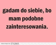Stylowi.pl - Odkrywaj, kolekcjonuj, kupuj Everything And Nothing, Reaction Pictures, Humor, Story Of My Life, Funny Cute, Motto, Quotations, Wisdom, Thoughts