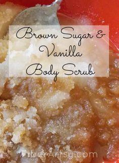 Brown Sugar - Vanilla Body Scrub Recipe | FiberArtsy.com