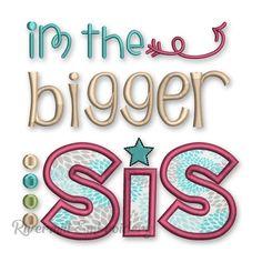Bigger Sis Applique Machine Embroidery Design Little Sis, Big Sis, Applique Designs, Machine Embroidery Designs, Power Rangers Dino Supercharge, Appliques, Fonts, Bullet Journal, Kids Rugs