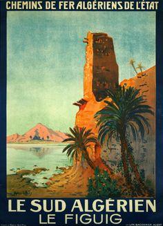 Affiche  le Sud Algérien le Figuig   Chemins de Fer Algériens  1926  Alphonse…