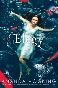 """Elegy - Amanda Hocking -"""" Perfect finish to an amazing and utterly addictive series. I loved EVERYTHING."""" Said a reader"""