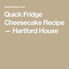 Quick Fridge Cheesecake Recipe — Hartford House Fridge Cheesecake Recipe, Cheesecake Recipes, Hartford House, Berry Coulis, Fridge Cake, Country Ham, Cheese Stuffed Peppers, Fresh Chives, Sponge Cake