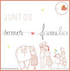 Juntos... SOMOS FAMILIA www.somosfamilia.pt  Ilustração: Rita Correia