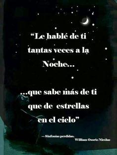 Siempre me hace sonreir. Por eso, prefiero la noche. Porque la luna me cuenta como te fue el dia.