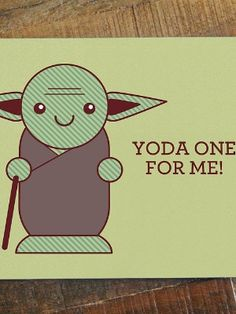 The genius of Yoda and a perfect pun are on display in this card ($5).