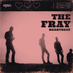 The Fray 'Heartbeat'