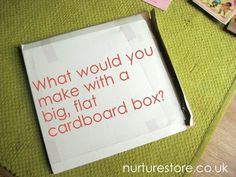 What would you make with a big, flat cardboard box? Add an idea!  From nurturestore.co.uk - packed full of kids' play ideas! http://nurturestore.co.uk/