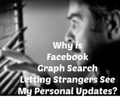 Is Facebook Graph Search Bypassing Privacy Settings?