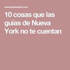 10 cosas que las guías de Nueva York no te cuentan New York 2017, Nyc, Need A Vacation, Once In A Lifetime, C'est Bon, New York City, Wanderlust, Travel Guides, Trips