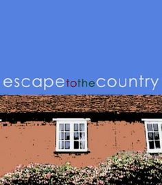 BBC show Escape to the country\ - Google Search