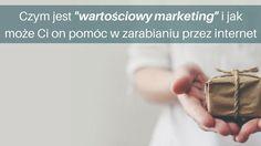 """""""Wartościowy marketing"""" to świetny sposób aby rozwijać biznes w internecie w dowolnej branży.  Zobacz czym on jest i jak może pomóc również Tobie zarabiać w internecie:  http://blog.swiatlyebiznes.pl/czym-jest-wartosciowy-marketing-i-jak-moze-ci-on-pomoc-w-zarabianiu-przez-internet/"""