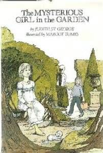 Charlotte's Library: The Mysterious Girl in the Garden, by Judith St. George--simple time travel for the young middle grade reader