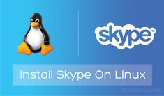A Super Easy Way to Install and Use Skype on Linux