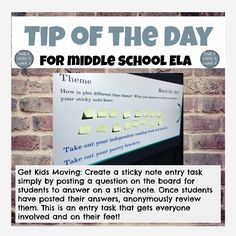 Tip of the Day for middle school ELA: Get kids on their feet by posting an entry task on the board that kids answer on sticky notes. It gets every student involved and out of their seats for learning! For more ideas, check out www.readitwriteitlearnit.com