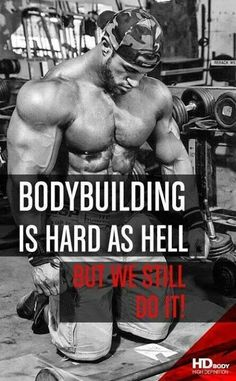 bodybuilding...if it was easy it wouldn't interest me