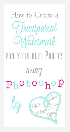 How to Create a Transparent Watermark Image Using Photoshop