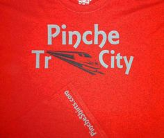 Pinche Train City!  http://www.pincheshirts.com/
